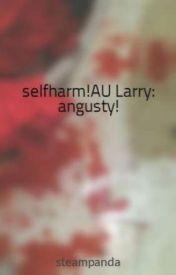 selfharm!AU Larry: angusty! by steampanda