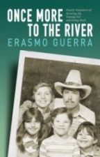 Once More to the River: Family Snapshots of Growing Up, Getting Out & Going Back by erasmoguerra