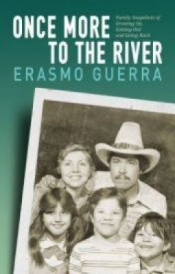 Once More to the River: Family Snapshots of Growing Up, Getting Out & Going Back