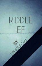 Riddle EF by EpherFoam