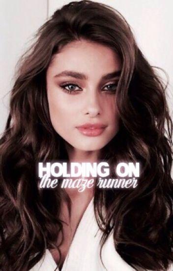Holding On || The Maze Runner Thomas