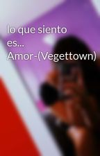 lo que siento es... Amor-(Vegettown) by Emily_Z4