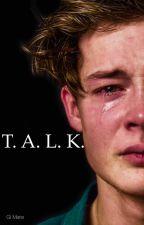 T. A. L. K (Boyxboy) by gigglegirl113