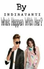 What Happen With Her? [j.b love story] by indiratanti