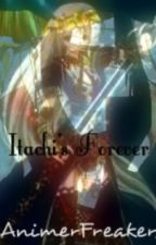Itachi's Forever (Itachi love Story) by DarkxHatred