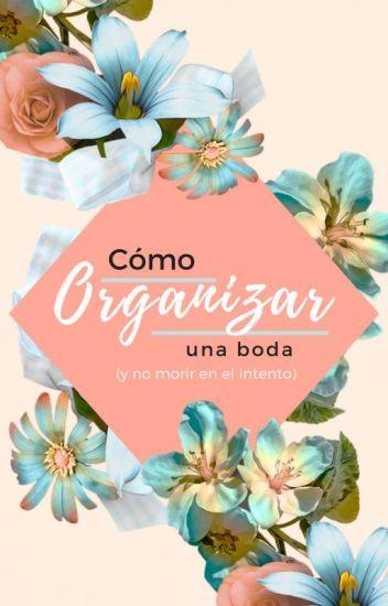 Cómo Organizar Una Boda (y no morir en el intento) #TA1