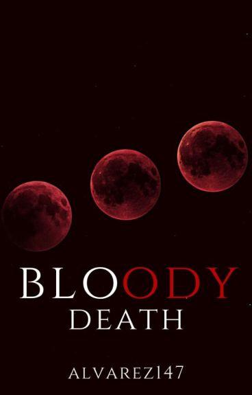 Bloody Death#Wattys2016
