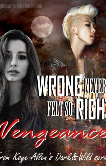 Vengeance (Dark & Wild Series Book I)