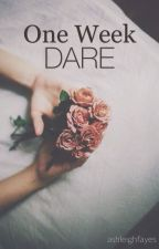 One Week Dare by ashleighfayes