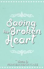 Saving His Broken Heart by MakremangPrinsesa