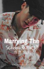 Marrying The School Bullies?! (BTS Suga) by MinYoongi93_
