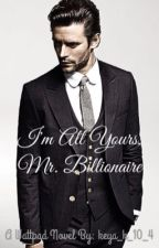 I'm All Yours, Mr. Billionaire by keya_k_10_4