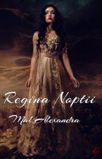 Regina Noptii (In curs de reeditare) by MalAlexandra