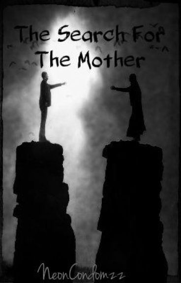 The Search for the Mother by ON3PI3C3