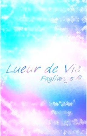 Lueur de vie by Fayliange