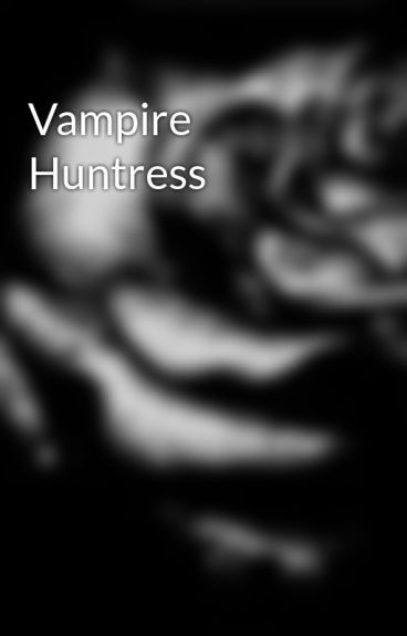 Vampire Huntress  by tantalized_dreams
