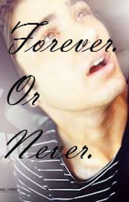 Forever. Or Never. (One Direction)