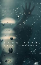 Dark Tide by MarkLawrenceAuthor