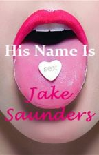 His Name Is Jake Saunders by CaliforniaSoulBlog