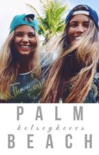 Palm Beach (ON HOLD) by kelseykeevs