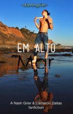 Em Alto Mar || Nash Grier & Cameron Dallas by -DamnGrier-