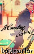 A Country Song (Louis Tomlinson Fan Fiction) by Danccer4life
