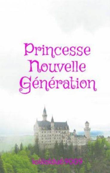 Princesse Nouvelle Génération