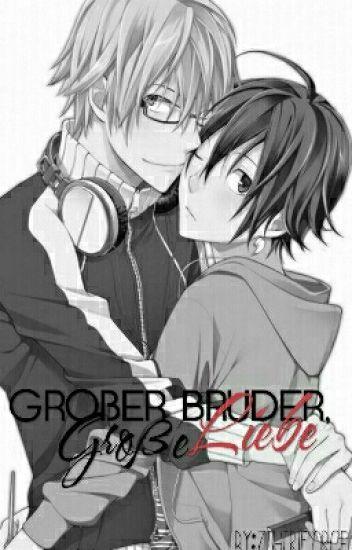 Großer Bruder, Große Liebe (BoyxBoy)