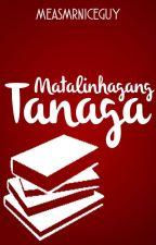 Matalinhagang TANAGA by MeasMrNiceGuy