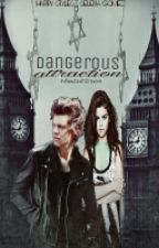 Dangerous Attraction [Harry Styles Fanfiction] by ImAddictedToDreams