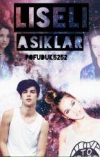 LİSELİ AŞIKLAR by Pofuduk5252