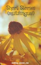 Short Stories (multilingual) by writing_saved_me