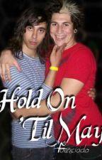 Hold On 'Til May - Fuenciado by Fuencinope