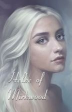Helke of Mirkwood ~ thranduil love story (sequel to 'an Iceling in mirkwood) by Rabbit-doll