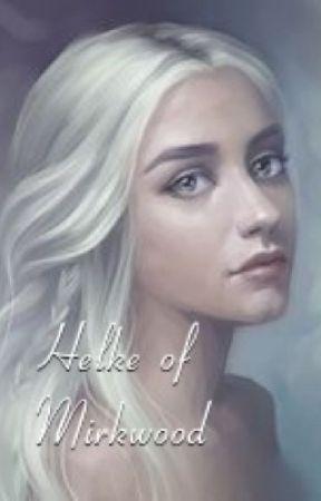 Helke of Mirkwood ~ thranduil love story (sequel to 'an Iceling in mirkwood) by Rabbit-doll