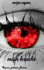 mijn ogen, mijn kracht... by _Fire_Princess__