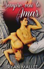 Sempre Vou Te Amar ( ROMANCE GAY) by RyanMallet