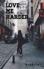 Love Me Harder by kiddyla