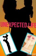 Life Unexpected  (Previously Called Sex Slave) by Taniaxlee