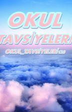 OKUL TAVSİYELERİ by okul_tavsiyeleri123