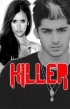 Killer- Zayn Malik Fanfiction by bigelovii
