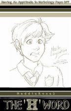 The 'H' Word (A Neville Longbottom Fan Fiction) by MaddieRose2