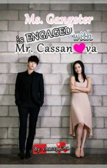 Ms. GANGSTER is Enganged with Mr. CASANOVA ( COMPLETED )