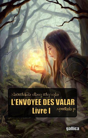 L'envoyée des Valar - livre I (LOTR /Seigneur des Anneaux)