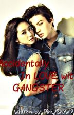 Accidentally in Love with Gangster by PinkySnow19