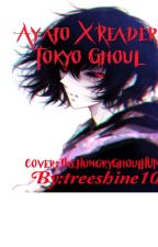 Ayato X Reader Tokyo Ghoul by treeshine10