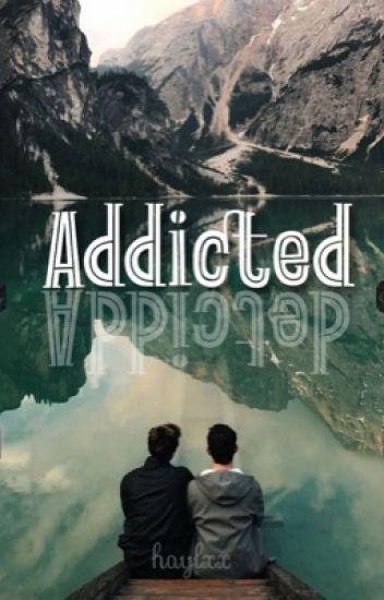 Addicted {BoyxBoy}
