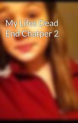 My Lifes Dead End Chatper 2 by KittyGang25