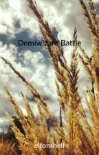Demiwizard Battle by elfonshelf