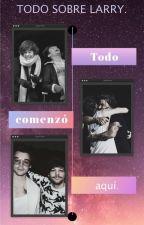 Todo sobre Larry (En edición ) by CasandraStylinson